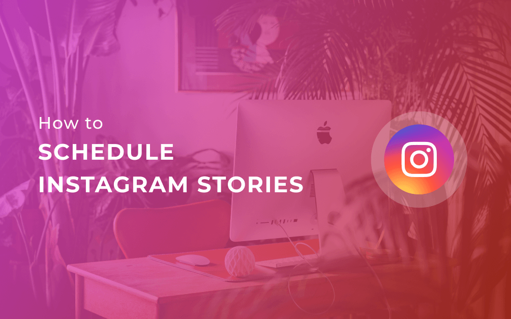How to schedule Instagram Stories