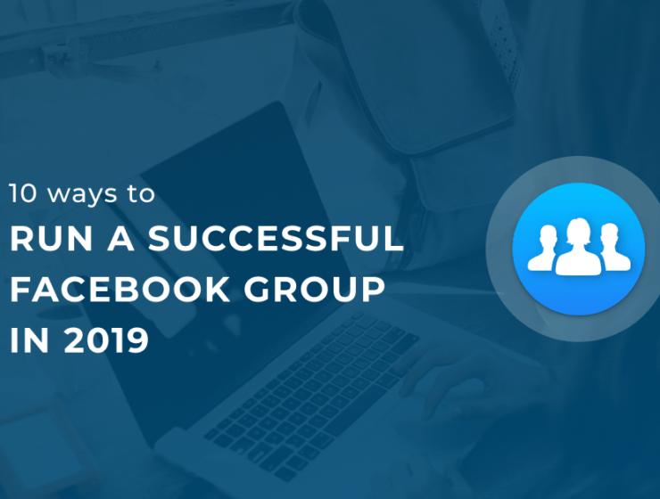How to run a facebook group 2019