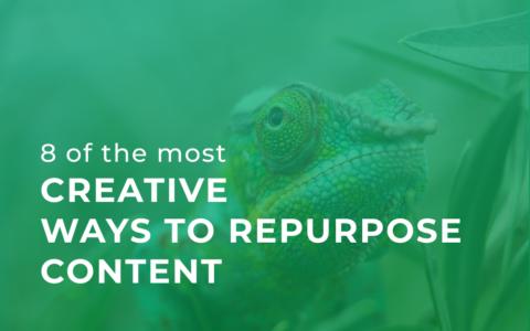 8 ways to repurpose content